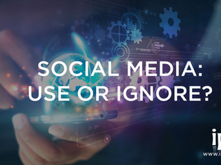 Social Media—To Use or Ignore?