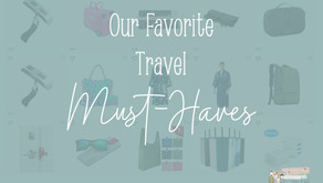 Our Travel Must-Haves