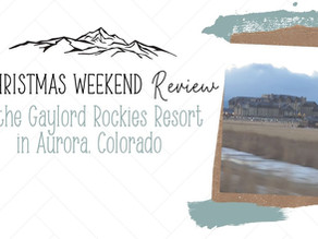 A Christmas Weekend Review of the Gaylord Rockies Resort in Aurora, Colorado!