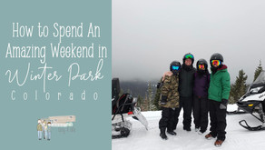 How to spend an amazing weekend in Winter Park, CO