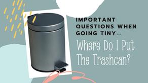 But where do I put my trashcan?!