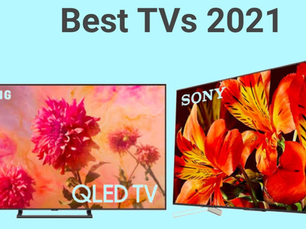 Best TV for 2021 : Best Budget | 4K | 8K | OLED | QLED