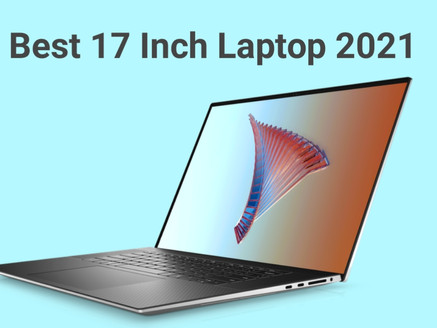 Best 17 Inch Laptops to Buy in 2021