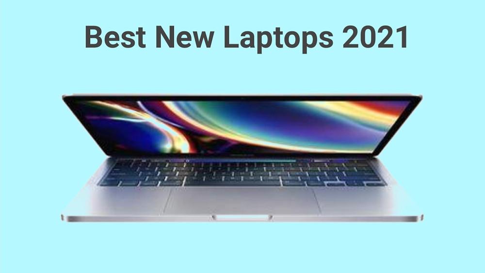 Top new laptops 2021