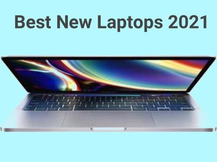 Best New Laptops for 2021