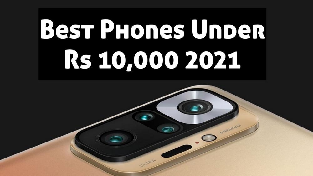 Best Phones Under Rs 10,000