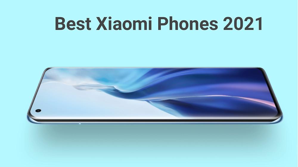 Top Xiaomi phones 2021