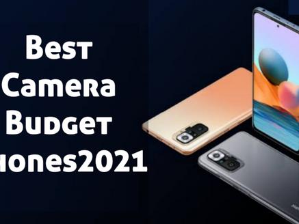 Best Budget Camera Phones 2021