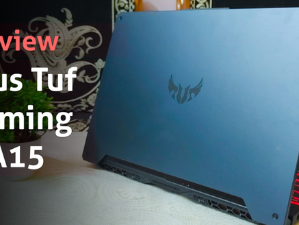 Review : Asus Tuf Gaming A15 Ryzen 7 Powered