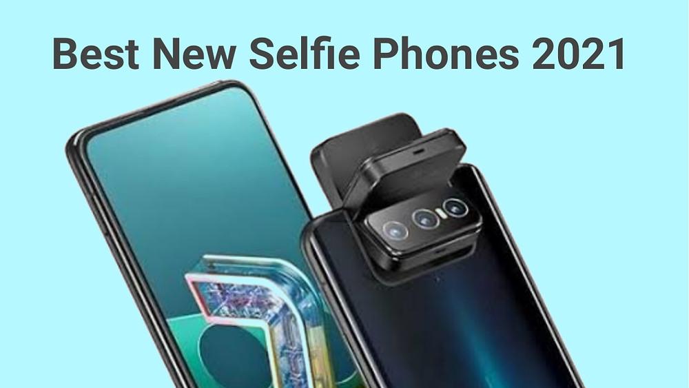 Top Selfie Phones 2021