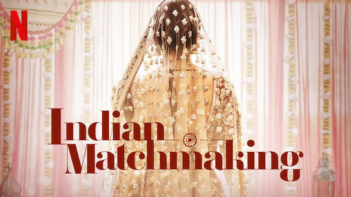 Review: Indian Matchmaking (2020)