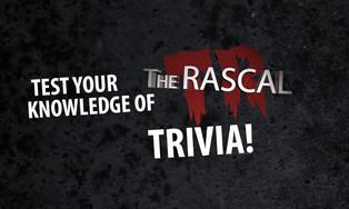 The Rascal: TRIVIA!