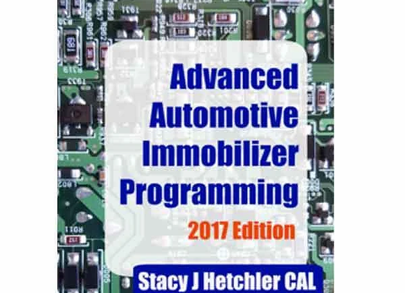 Advanced Automotive Immobilizer Programming Book -- 2017 - Stacy J. Hetchler
