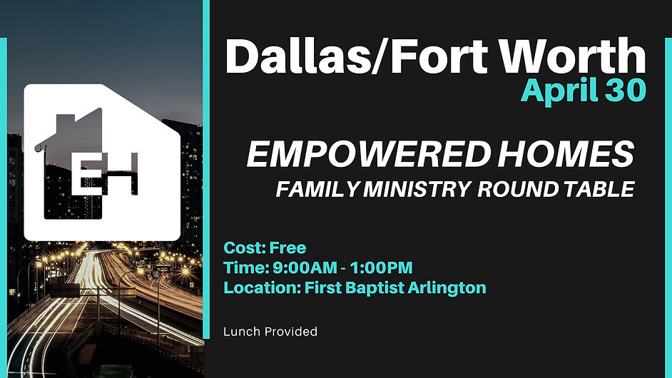 Empowered Homes Family Ministry round ta