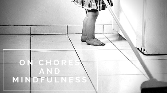 On chores and mindfulness