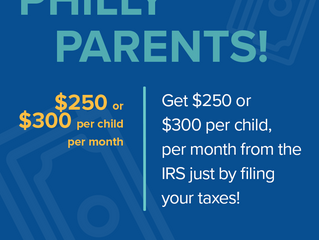 Philly Parents! Get $250 or $300 Per Child, Per Month from the IRS by Filing Your Taxes