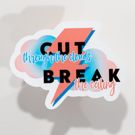 Break the Ceiling Sticker