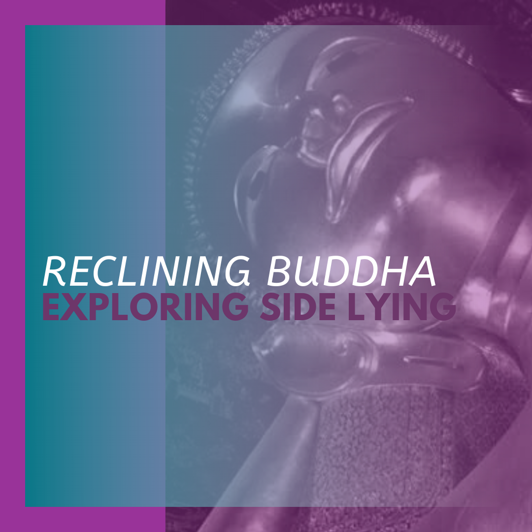 Reclining Buddha: Exploring Side Lying
