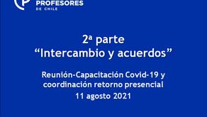 """2a parte """"Intercambio y acuerdos"""". Reunión-Capacitación Covid-19 y coordinación retorno presencial"""