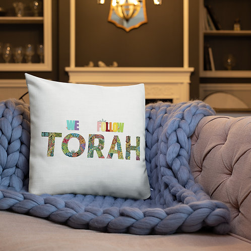 """We Follow Torah"" Premium Pillow"