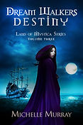 Land of Mystica Series Dream Walker's Destiny by Michelle Lee Murray