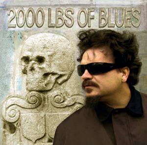 soul of a 2000 lbs of blues  www.2000lbsofblues.com