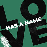love has a name square .jpg
