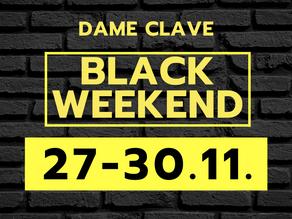 BLACK WEEKEND TULEE!