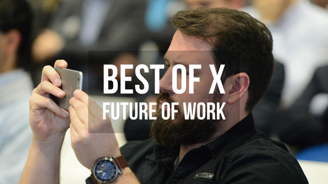 Best of X - Future of Work - 06.08.2018