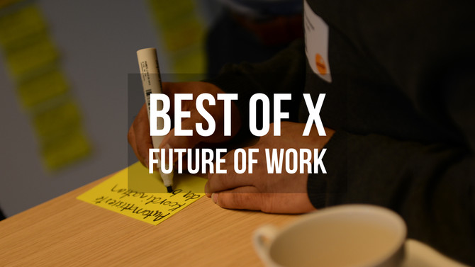 Best of X - Future of Work - 13.08.2018