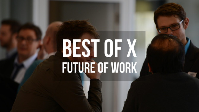 Best of X - Future of Work - 27.08.2018