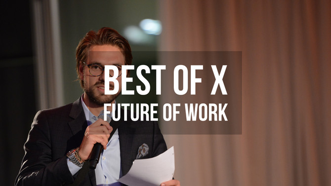Best of X - Future of Work - 20.08.2018