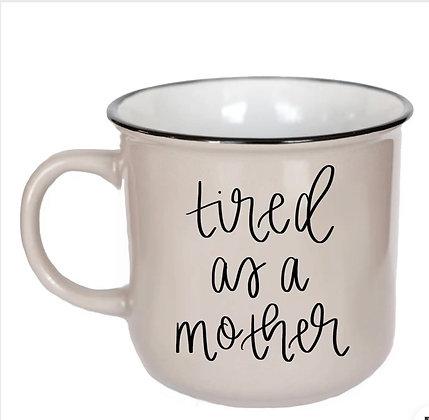 Tired as a mother- coffee mug