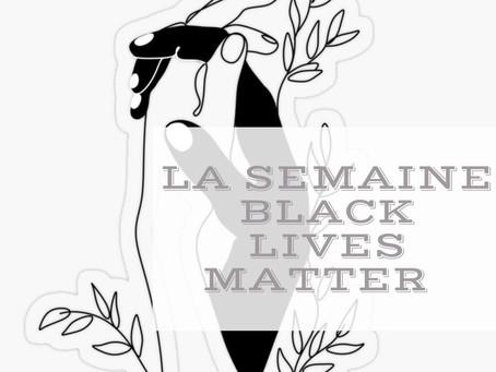 "La semaine ""Black Lives Matter"""