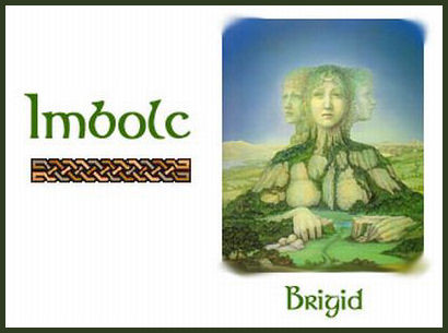February 1st - 2nd Wiccan Sabbats - Imbolc, the celebration of the goddess Brighid.