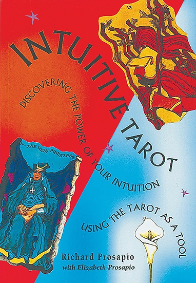 Intuitive Tarot: Discovering the Power of Your Intuition Using the Tarot as a To