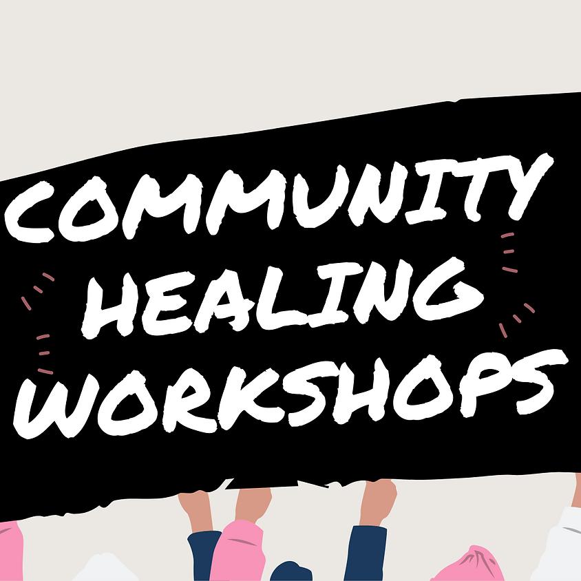 Community Healing Workshops