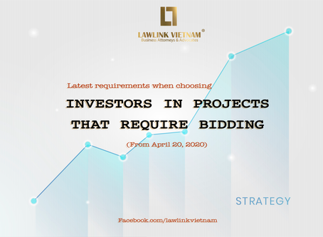 THE SELECTION OF INVESTORS IN BIDDING-REQUIRED PROJECTS - LATEST HIGHLIGHTS