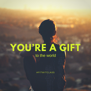 You're a Gift!