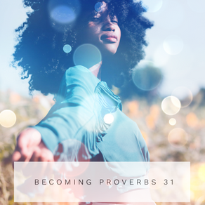 Becoming Proverbs 31