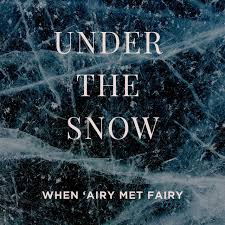 When 'Airy met Fairy – 'Under the Snow' (single)  - from forthcoming album 'Esprit de Cours'