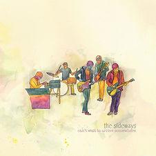 The Sideways - Album - Can't Wait to Arr