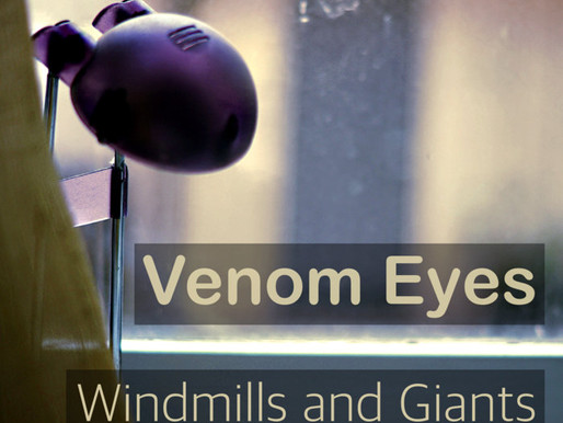 'Windmills and Giants' with track 'Venom Eyes'