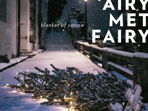 'When 'Airy Met Fairy' - 'Blanket of Sorrow' (single)