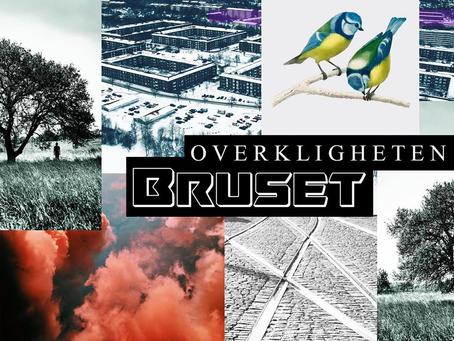 Introducing...'Overkligheten' - 'Bruset' (single)