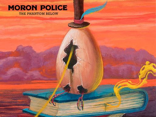 'Moron Police' - new single 'The Phantom Below'