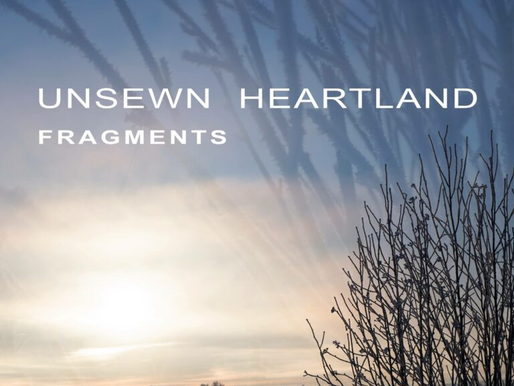 'Unsewn Heartland' - 'Fragments' (single)