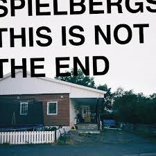 In Short: 'Spielbergs' - 'This is Not the End' (album) + LIVE UK DATES