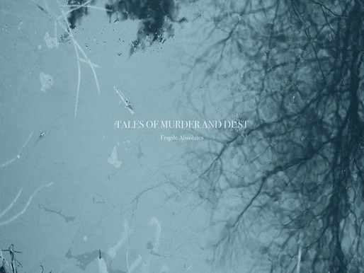 Tales of Murder & Dust - 'Distances' (from the album 'Fragile Absolutes')
