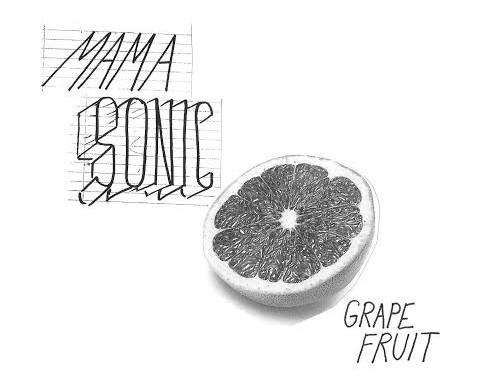 New Band - Mama Sonic + debut single 'Grapefruit'